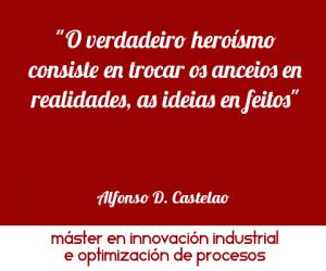 Cita Castelao: o verdadeiro eroismo consiste en trocar os ancieios en realidades, a ideas en feitos